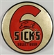 SICKS BEER CELLULOID OVER TIN DISC.