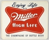 MILLER HIGH LIFE TIN LOGO SIGN.