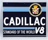 "CADILLAC ""STANDARD OF THE WORLD V8"" DSP SIGN."