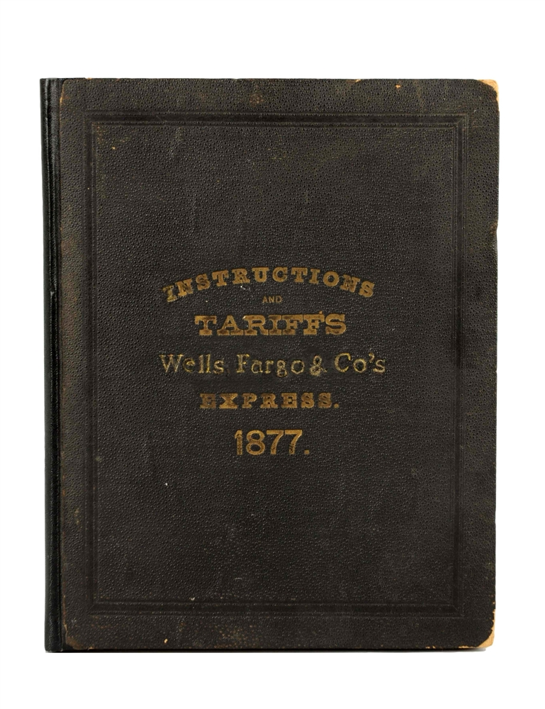 1877 Wells Fargo Instructions & Tariffs Book.
