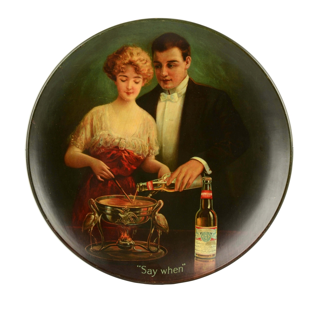 "Budweiser ""Say When "" Tin Advertising Tray."